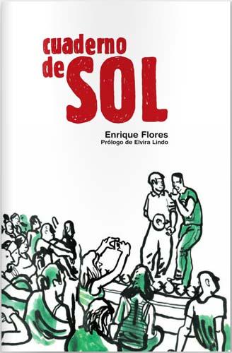 """""""Cuaderno de Sol"""", Enrique Flores"""