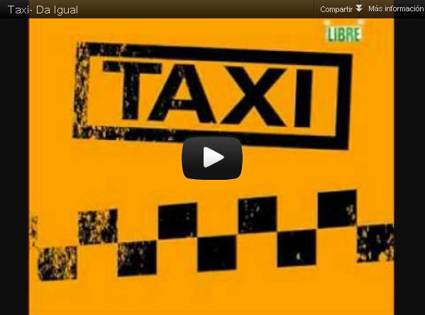 """""""Da igual"""", Taxi"""