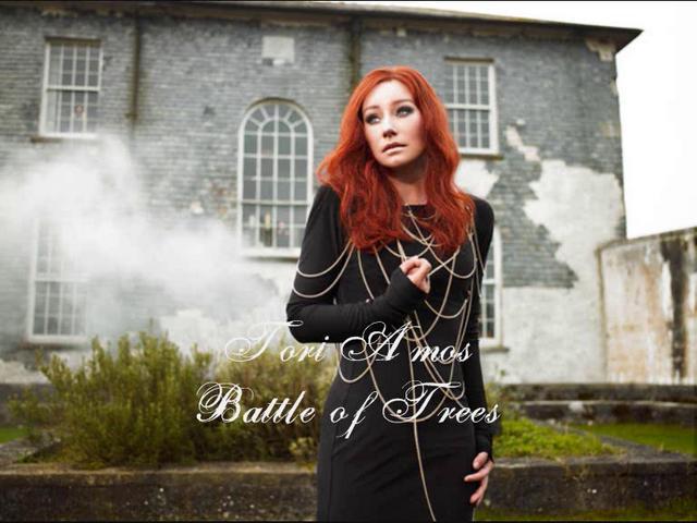"""Battle of trees"", Tori Amos"