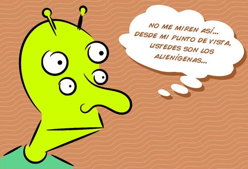 """""""Con tanta discriminación algunas personas parecen alienígenas"""""""